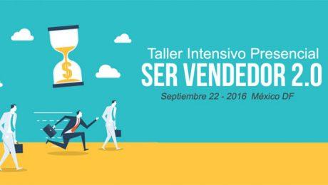 Taller Presencial: SER VENDEDOR 2.0 (Méxcico)
