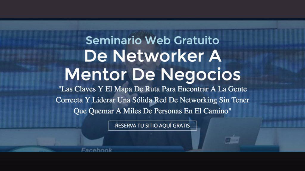 SEMINARIO ONLINE TITULADO: De Networker A Mentor De Negocios