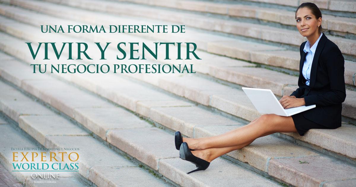 Una forma diferente de vivir y sentir tu negocio profesional